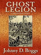 Ghost legion : a frontier story