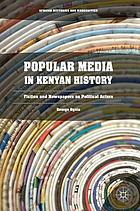 Popular media in Kenyan history : fiction and newspapers as political actors