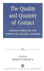 The quality and quantity of contact : African Americans and Whites on college campuses