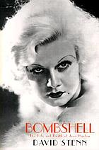Bombshell : the life and death of Jean Harlow