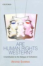 Are human rights Western? : a contribution to the dialogue of civilizations