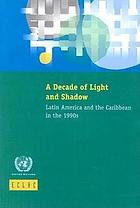 A decade of light and shadow : Latin America and the Caribbean in the 1990s