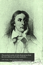 The poetical works of John Keats given from his own editions and other authentic sources and collated with many manuscripts;