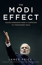 The Modi effect : inside Narendra Modi's campaign to transform India