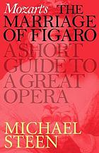 Mozart's The marriage of Figaro : a short guide to a great opera