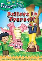 Dragon tales. / Believe in yourself