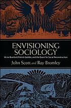 Envisioning sociology : Victor Branford, Patrick Geddes, and the quest for social reconstruction