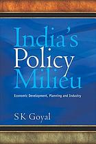 India's policy milieu : economic development, planning, and industry