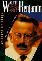Walter Benjamin : selected writings.