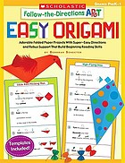 Follow-the-directions art. Easy origami : adorable folded paper projects with super-easy directions and rebus support that build beginning reading skills