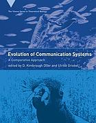 Evolution of communication systems : a comparative approach
