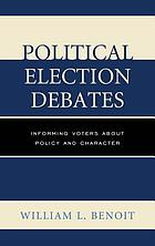 Political election debates : informing voters about policy and character