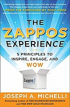 The Zappos experience : 5 principles to inspire, engage, and wow. Summary.