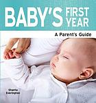 Baby's first year : a parent's guide