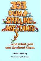 303 dumb spelling misstakes [sic]-- and what you can do about them