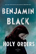 Holy orders : a Quirke novel