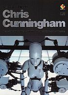 The work of director Chris Cunningham : a collection of music videos, short films, video installations, and commercials