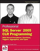 Professional SQL server 2005 CLR programming : with stored procedures, functions, triggers, aggregates, and types