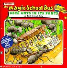 Scholastic's The magic school bus gets ants in its pants : a book about ants