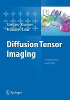 Diffusion tensor imaging : introduction and atlas