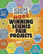 Scientific American : more winning science fair projects, grades 5-7