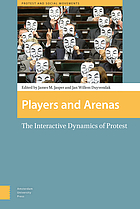 Players and arenas : the interactive dynamics of protest
