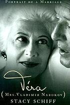Vera (Mrs. Vladimir Nabokov) : a biography