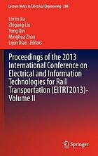 Proceedings of the 2013 International Conference on Electrical and Information Technologies for Rail Transportation (EITRT2013). Volume II