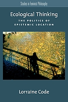 Ecological thinking : the politics of epistemic location