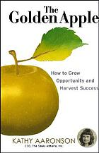 The golden apple : how to grow opportunity and harvest success