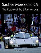 Sauber-Mercedes C9 : the return of the Silver Arrows