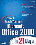 Sams teach yourself Microsoft Office 2000 in 21 days