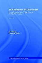 The collected works of F A Hayek. Vol 1 ; The fatal conceit: the errors of socialism, edited by W W Bartley ... Vol 4 ; The fortunes of liberalism: essays on Austrian economics and the ideal of freedom, edited by Peter G Klein.