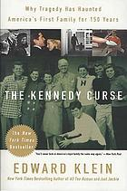 The Kennedy curse : why tragedy has haunted America's first family for 150 years