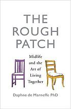 The rough patch : midlife and the art of living together