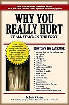 Why you really hurt : it all starts in the foot / Burton S. Schuler.