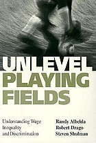 Unlevel playing fields : understanding wage inequality and discrimination