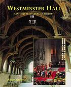 Westminster Hall : nine hundred years of history