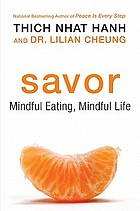 Savor : mindful eating, mindful life