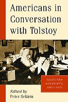 Americans in conversation with Tolstoy : selected accounts, 1887-1923