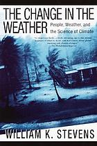 The change in the weather: people, weather, and the science of climate
