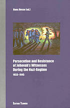 Persecution and resistance of Jehovah's witnesses during the Nazi regime : 1933 - 1945