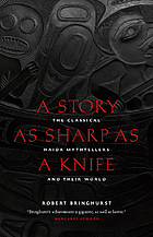 A story as sharp as a knife : the classical Haida mythtellers and their world