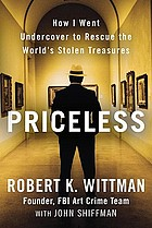 Priceless : how I went undercover to rescue the world's stolen treasures