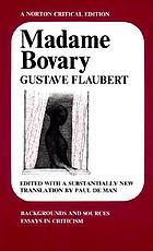 Madame Bovary : backgrounds and sources; essays in criticism