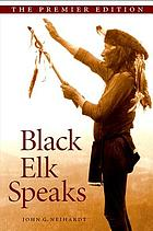 Black Elk speaks; being the life story of a holy man of the Oglala Sioux,
