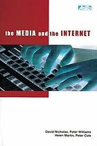 The media and the Internet : final report of the British Library funded research project The changing information environment: the impact of the Internet on information seeking behaviour in the media