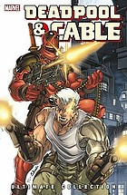 Deadpool & Cable : ultimate collection. [Book 1]
