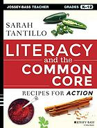 Literacy and the Common Core : Recipes for Action