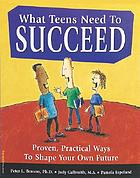 What teens need to succeed : proven, practical ways to shape your own future